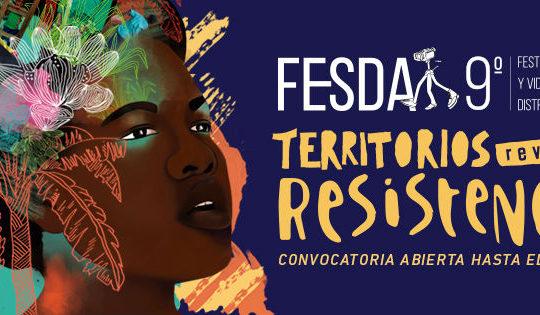 #Fesda 2017, revelando resistencias de nuestros territorios.